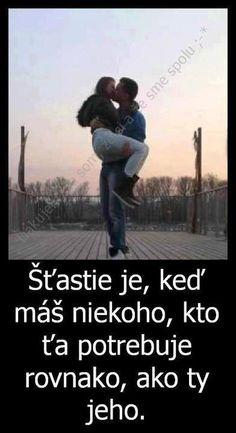 šťastie :) Motto, Let Me Down, Animals And Pets, Everything, Quotations, Relationships, Advice, Humor, Love