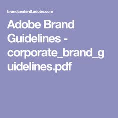 Adobe Brand Guidelines - corporate_brand_guidelines.pdf