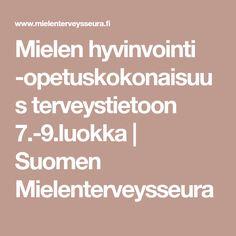 Mielen hyvinvointi -opetuskokonaisuus terveystietoon 7.-9.luokka | Suomen Mielenterveysseura