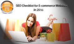 Here are the checklists for e-commerce websites which you need to go through in 2016 to make your website as a SEO friendly one.
