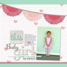 My Digital Studio - This Baby Girl - love the doilies and color combo so soft and sweet.