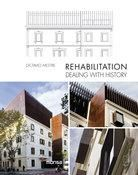 Rehabilitation, dealing with history = rehabilitación, tratando con la historia / Octavio Mestre Q 72.025 629 http://encore.fama.us.es/iii/encore/record/C__Rb2691109?lang=spi