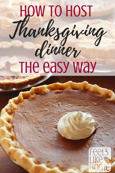 How to Host Thanksgiving The Easy Way – 11 More Tips
