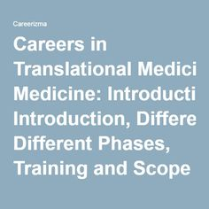 Careers in Translational Medicine: Introduction, Different Phases, Training and Scope - Careerizma Translational Medicine, Career Path, Career Education, Dream Job, Study Abroad, Training, Career Training, Work Outs, Excercise