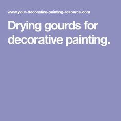 Drying gourds for decorative painting.