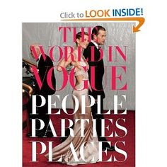 The World in Vogue: People, Parties, Places [Deckle Edge] [Hardcover]  Hamish Bowles (Editor), Alexandra Kotur (Editor)