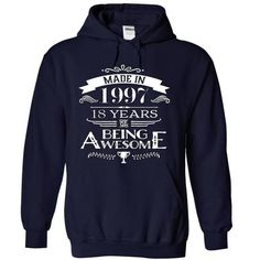 MADE IN 1997 18 YEARS OF BEING AWESOME T Shirts, Hoodie Sweatshirts