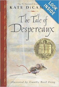The Tale of Despereaux: Being the Story of a Mouse, a Princess, Some Soup and a Spool of Thread: Kate DiCamillo, Timothy Basil Ering