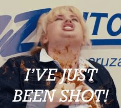 """Pitch Perfect - """"I've just been shot!"""""""