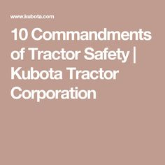 10 Commandments of Tractor Safety   Kubota Tractor Corporation