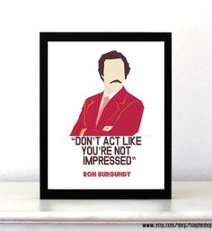 White Anchorman inspired quote print // Ron Swanson by StephiiShop, $8.50 // christmas gift // upcoming movies //movie poster // anchorman quote //box office // illustrations // posters