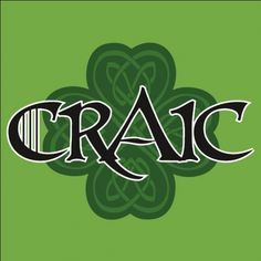 Craic, the Gaelic term meaning interesting banter & good company including music & good drink:  Celtic Folk Punk
