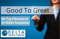 Delta Media Group explains how a mobile responsive website design will grow your real estate business. Good To Great, Mobile Responsive, Real Estate Business, Turning, Wood Turning