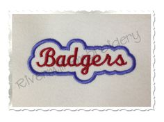 $2.95Applique Badgers Team Name Machine Embroidery Design