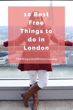 10 Best Free Things to Do in London - The Misguided Millennial