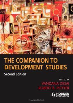 Bestseller Books Online The Companion to Development Studies (A Hodder Arnold Publication) Vandana Desai, Robert Potter $42.99  - http://www.ebooknetworking.net/books_detail-0340889144.html