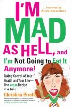 I'm Mad As Hell And I'm Not Going To Eat It Anymore! Christina Pirello takes on the food establishment, big pharma, marketers, the government, and non-governmental health agencies in a sweeping indictment of the role these organizations play in the demise of our collective health, healthcare system, and planetary degeneration.