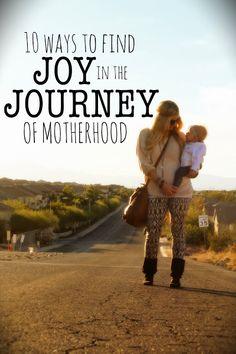 10 ways to find JOY in the Journey of Motherhood / LDS