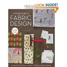 A field guide to fabric design : design, print & sell your own fabric : traditional & digital techniques for quilting, home dec & apparel / Kimberly Kight. Design Textile, Design Floral, Fabric Design, Print Design, Design Design, Design Basics, Graphic Design, Stoff Design, Buch Design