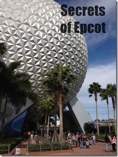 Secrets of Epcot - Travel With The Magic | Travel Agent | Disney Vacation