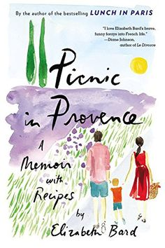 "Read ""Picnic in Provence A Memoir with Recipes"" by Elizabeth Bard available from Rakuten Kobo. The bestselling author of Lunch in Paris takes us on another delicious journey, this time to the heart of Provence. Best Books To Read, Good Books, My Books, Summer Reading Lists, Beach Reading, Reading Art, Reading Room, Le Divorce, 1080p"