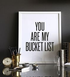 you are my bucket list quotes decor life list style office design interior