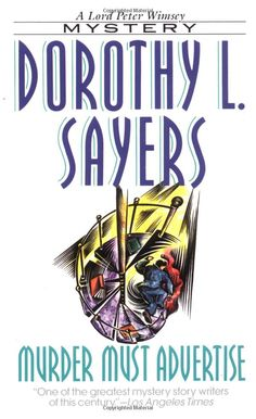 Dorothy L Sayers had first hand experience of being a copywriter. Perhaps not the greatest mystery, but entertaining.