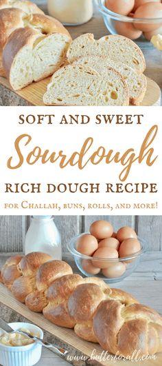 Soft and Sweet Sourdough Rich Dough Recipe • Butter For All Dough Starter Recipe, Sourdough Starter Discard Recipe, Sourdough Recipes, Sourdough Brioche Recipe, Bread Recipes, Starter Recipes, Skillet Recipes, Sourdough Rolls, Bread Starter