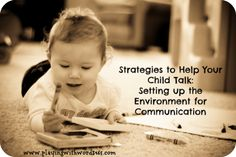 Strategies to Help Your Child Talk: Setting up the Environment For Communication