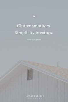 """ (SO true!) 9 hard truths we all need to hear about clutter! - The Life On Purpose Movement Minimalist Lifestyle, Minimalist Living, Minimalist Quotes, Less Is More, Declutter Your Life, Hard Truth, Slow Living, Simple Living, Truths"