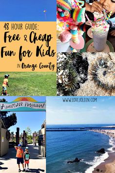 Love, Joleen: 48 Hour Guide to Free and Cheap Fun for Kids in Orange County, California.