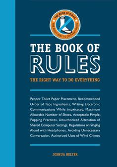 Free Book - The Book of Rules: The Right Way to Do Everything, by Joshua Belter, is free in the Kindle store and from Barnes & Noble, courtesy of publisher How (F/Adams Media).