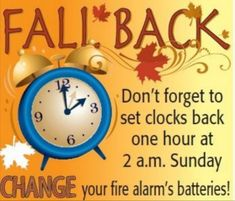 Clocks Fall Back, Daylight Saving Time Ends, Daylight Savings Time, Fall Back Time Change, Fall Back Quotes, Spring Forward Fall Back, Spring Ahead