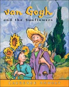 Van Gogh and the Sunflowers (Anholt's Artists Books for Children Series)
