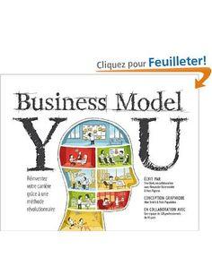 Business Model You: Réinventez votre carrière grâce à une méthode révolutionnaire: Amazon.fr: Tim Clark, Alexander Osterwalder, Yves Pigneur: Livres