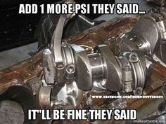 Yeah it might just bust the pistons and crackshaft  Maaayyybe