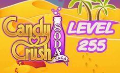 Candy Crush Soda Saga Level 255