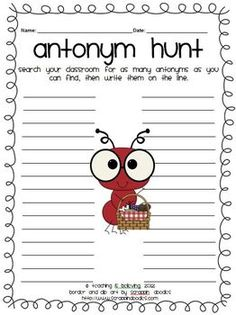antonym hunt in the classroom! This would be great. A fun activity to help them with antonyms. I feel that the older students would get out of hand.