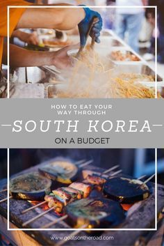 How to Eat Your Way Through South Korea on a Budget   Backpacking South Korea   Travel Tips   How To Travel Cheaply in South Korea   Korean Street Food Tips