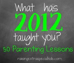 2012:The Year of Parenting Lessons - Raising Extra Special Kids