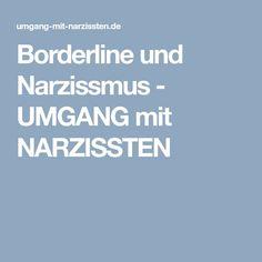 Borderline und Narzissmus - UMGANG mit NARZISSTEN