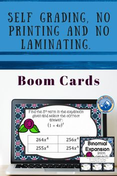 Boom Cards™ are a great way for students to practice every day skills In this 30- card deck, students practice finding the given term in a binomial expansion.This set of Boom Cards features different Digital Self-Checking Task Cards. (No printing, cutting, laminating, or grading!)