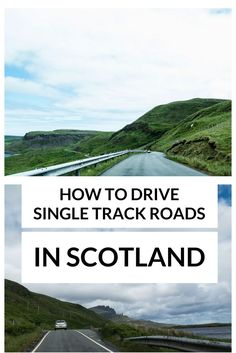 How to drive single track roads in Scotland: tips for renting a car in Scotland & tips for driving in Scotland