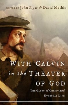 "John Calvin saw this world as God's theater where his glory is always on display. Just as ""day and night pour forth speech,"" the universe and history are not silent either; they tell the glory of God. Reflecting on over 500 years of Calvin's legacy, John Piper and this book's other contributors invite us to join Calvin in the theater of God.  Stemming from the Desiring God 2009 National Conference, this volume includes chapters by Julius Kim, Douglas Wilson, Marvin Olasky, Mark Talbot, Sam…"