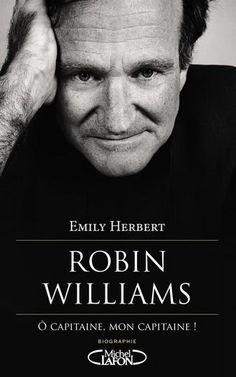 Robin Williams : Première biographie depuis le suicide de l'acteur, cet ouvrage plonge dans une carrière caméléon, revenant sur ses films, ses rencontres professionnelles, mais également ses addictions, sa lutte contre la dépression.