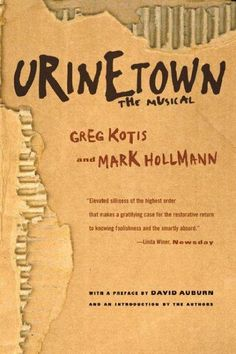 Urinetown depicts a world wracked by ecological disaster, caught in the throes…