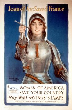 war poster - Joan of Arc // For some reason there's a print of this hanging up in our local library...