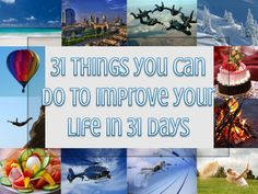 31 Things You can Do to Improve Your Life in 31 Days | http://www.slideshare.net/NiciElmore/30-things-you-can-do-to-improve-your-life-in-30-days?utm_source=slideshow_medium=ssemail_campaign=weekly_digest
