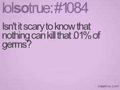 that .01% bothers the crap outta me! lol