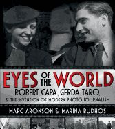 Buy Eyes of the World: Robert Capa, Gerda Taro, and the Invention of Modern Photojournalism by Marc Aronson, Marina Budhos and Read this Book on Kobo's Free Apps. Discover Kobo's Vast Collection of Ebooks and Audiobooks Today - Over 4 Million Titles! Herschel, New Books, Good Books, Dramatic Photos, New Teen, Ingrid Bergman, Book Signing, Magnum Photos, Modern Warfare